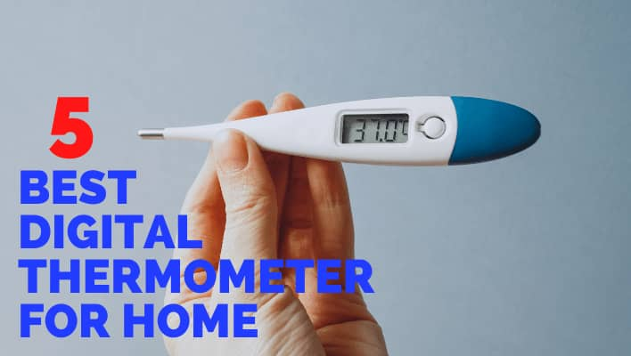5 Best Digital Thermometer for Home