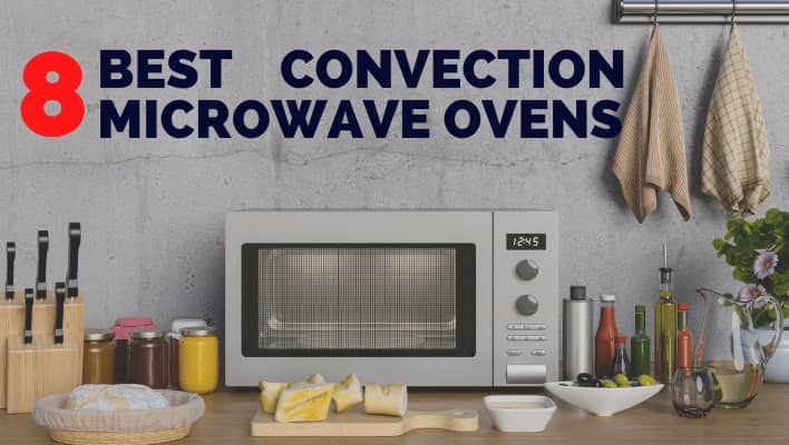 Best Convection Microwave Ovens for Home