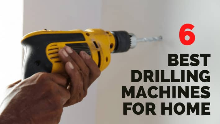 Best Drilling Machines for Home