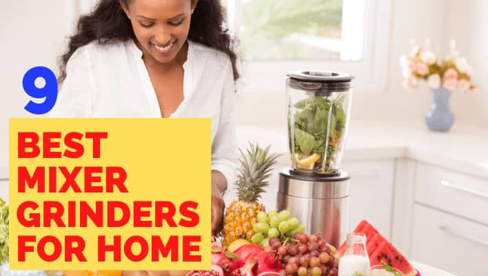 Best Mixer Grinders for Home