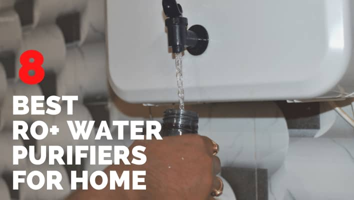 Best RO+ Water Purifiers for Home