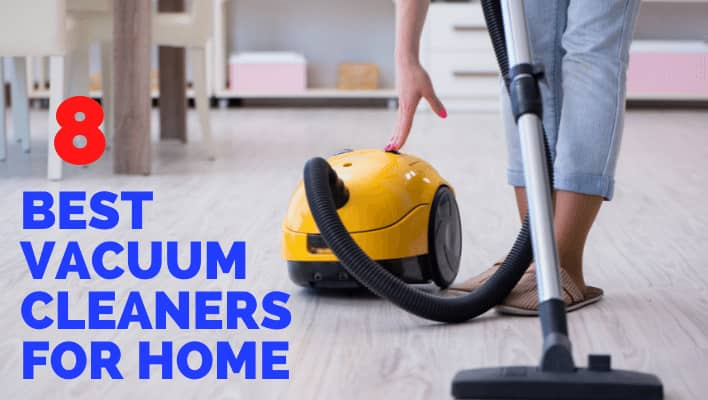 Best Vacuum Cleaners for Home